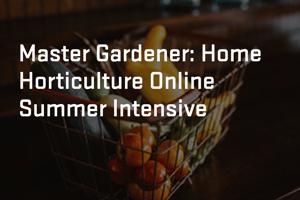 Master Gardener - Home Horticulture Class