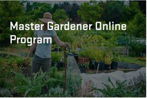 Master Gardener Online Program